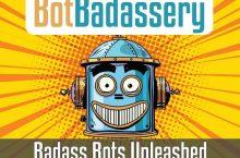 Bot Badassery Review