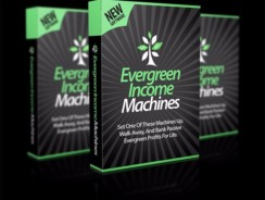 Evergreen Income MACHINES Review – $300 to $500/mo income stream.