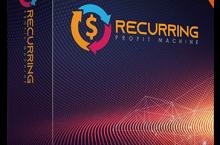 Recurring Profit Machine Review – AUTOMATES Recurring, Passive & High-Ticket Profits