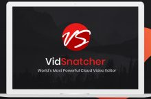 VidSnatcher Review – Easily Edit And Create Beautiful Videos In The Cloud
